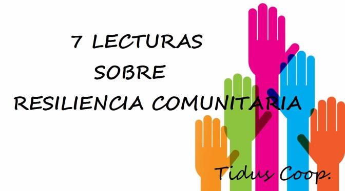 """7 lecturas sobre """"RESILIENCIA COMUNITARIA""""."""