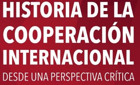 Historia de la Cooperación Internacional – Desde una perspectiva Crítica. PDF (Enlace gratuito)